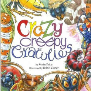 Cover of Kevin Price's children's book Crazy Creepy Crawlies.